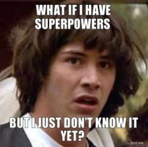 what-if-i-have-superpowers-but-i-just-dont-know-it-yet-thumb